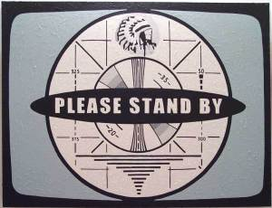 please-stand-by2