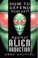 how-to-defend-yourself-against-alien-abduction-ann-druffel